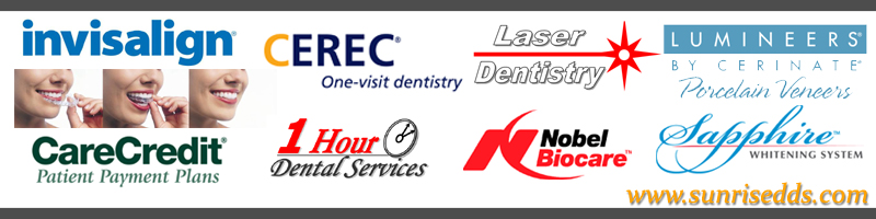 Sunrise Dental Center at Bella Terra is a provider for, invisalign, Cerec, 1 Hour Dental Services, laser dentistry, Care Credit, Nobel Biocare, Dental Implants, Teeth Whitening, orthodontics and cosmetic dentistry.